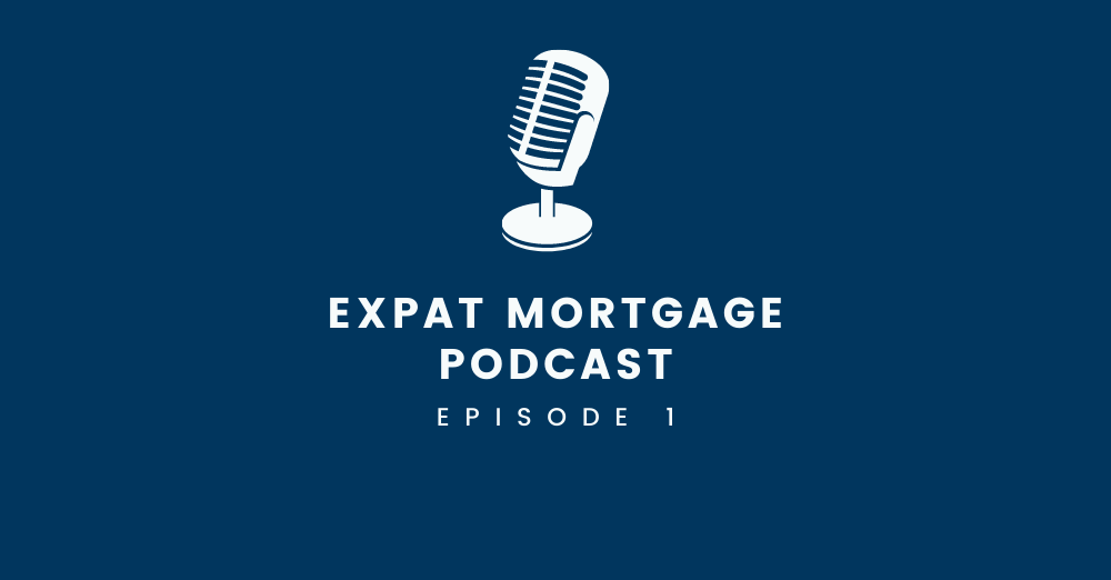 first expat mortgage podcast